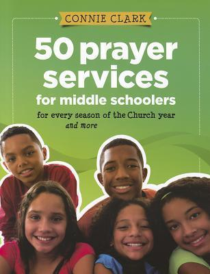 50 Prayer Services for Middle Schoolers