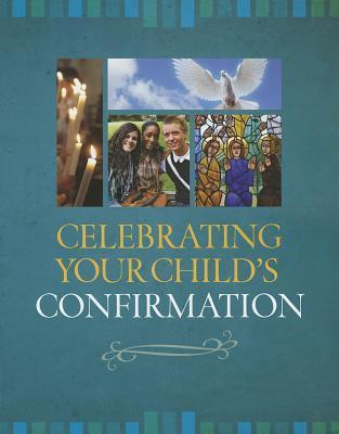 Celebrating Your Child's Confirmation