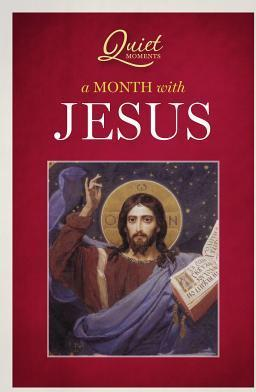 Quiet Moments - A Month with Jesus