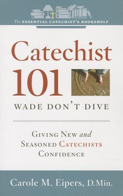 Catechist 101: Wade, Don't Dive