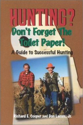 Hunting? Don't Forget the Toilet Paper