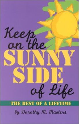 Keep on the Sunny Side of Life