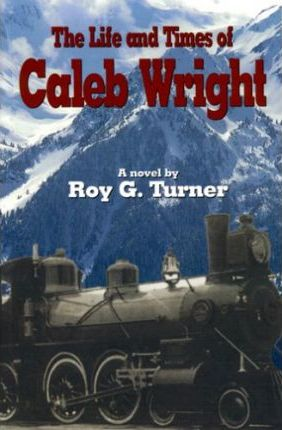 The Life and Times of Caleb Wright