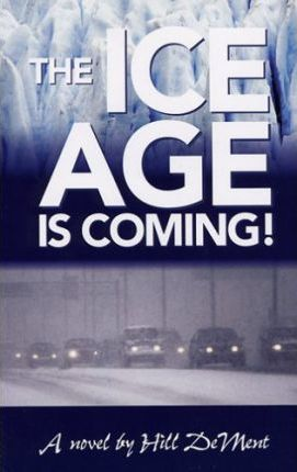 The Ice Age Is Coming!