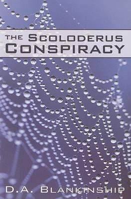The Scoloderus Conspiracy