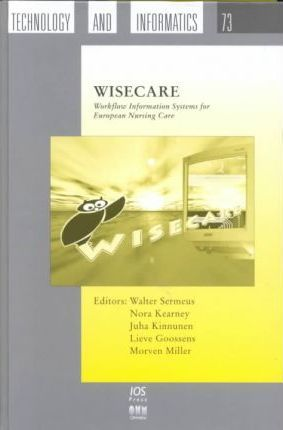 WISECARE Work Flow Information Systems for European Nursing CARE