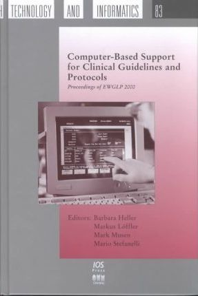 Computer-based Support for Clinical Guidelines and Protocols