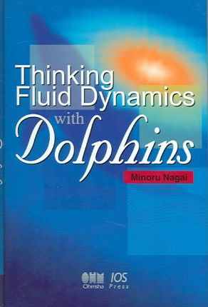 Thinking Fluid Dynamics with Dolphins