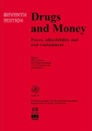 Drugs and Money: Special Issue of The International Journal of Risk & Safety in Medicine,V. 15, Issue 1,2