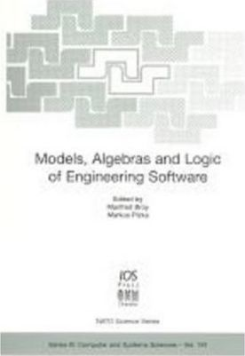 Models, Algebras and Logic of Engineering Software
