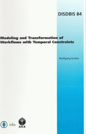 Modeling and Transformation of Workflows in Temporal Constraints