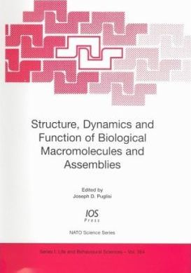 Structure, Dynamics and Function of Biological Macromolecules and Assemblies