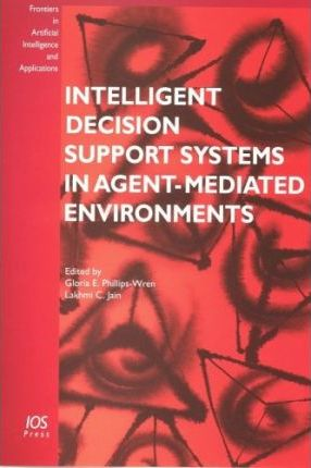 Intelligent Decision Support Systems in Agent-mediated Environments