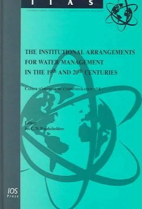 The Institutional Arrangements for Water Management in the 19th and 20th Centuries