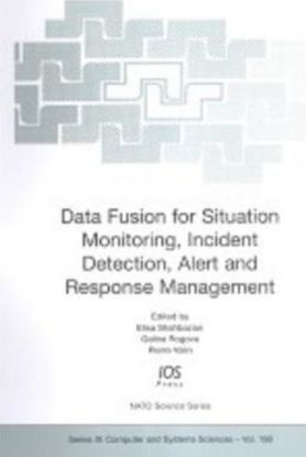 Data Fusion for Situation Monitoring, Incident Detection, Alert and Response Management