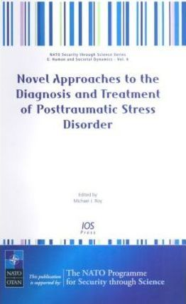 Novel Approaches to the Diagnosis and Treatment of Posttraumatic Stress Disorder