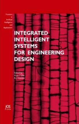 Integrated Intelligent Systems for Engineering Design