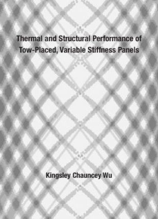 Thermal and Structural Performance of Tow-placed, Variable Stiffness Panels