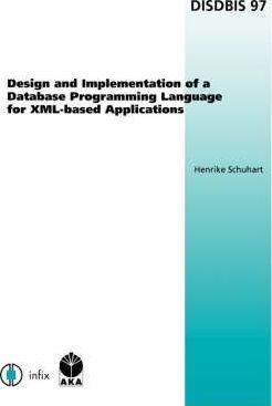Design and Implementation of a Database Programming Language for XML-based Applications