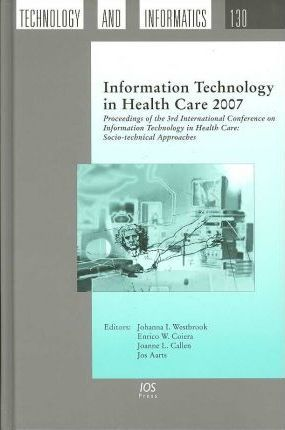 Information Technology in Health Care 2007
