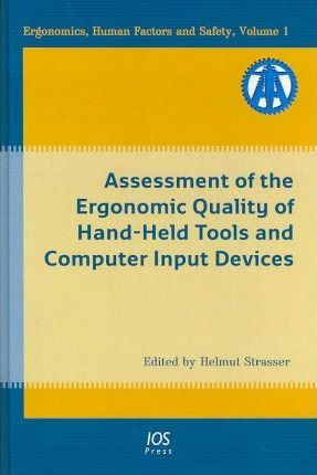 Assessment of the Ergonomic Quality of Hand-held Tools and Computer Input Devices