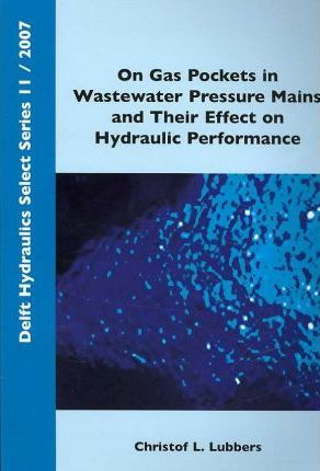 On Gas Pockets in Wastewater Pressure Mains and Their Effect on Hydraulic Performance