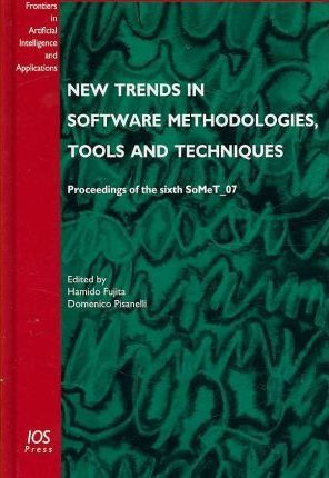 New Trends in Software Methodologies, Tools and Techniques Proceedings of the Sixth SoMeT-07