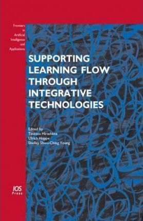 Supporting Learning Flow Through Integrative Technologies
