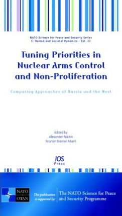 Tuning Priorities in Nuclear Arms Control and Non-proliferation