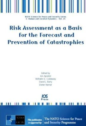 Risk Assessment as a Basis for the Forecast and Prevention of Catastrophies