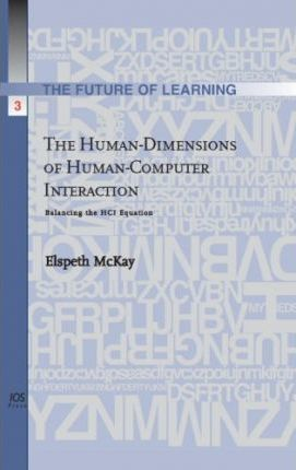 The Human-dimensions of Human-computer Interaction