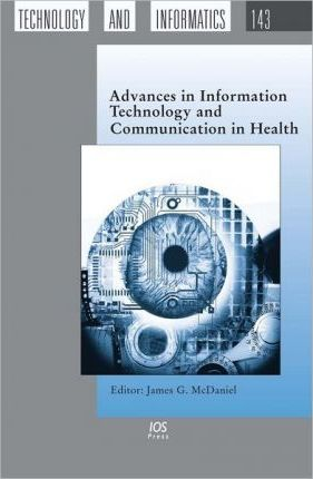 Advances in Information Technology and Communication in Health