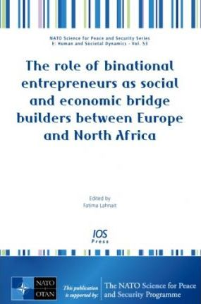 The Role of Binational Entrepreneurs as Social and Economic Bridge Builders Between Europe and North Africa