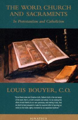 The Word,Church and Sacraments in Protestantism and Catholicism