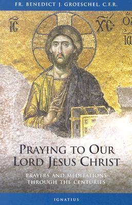 Praying to Our Lord Jesus Christ