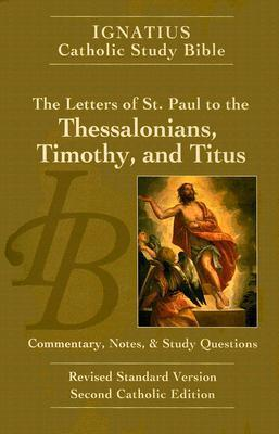 The Letters of Saint Paul to the Thessalonians, Timothy, and Titus