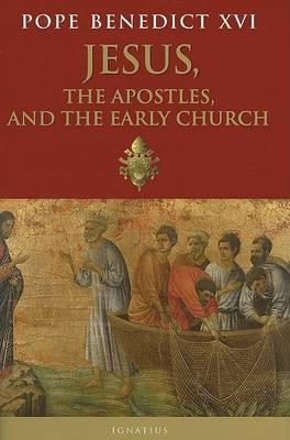 Jesus, the Apostles and the Early Church