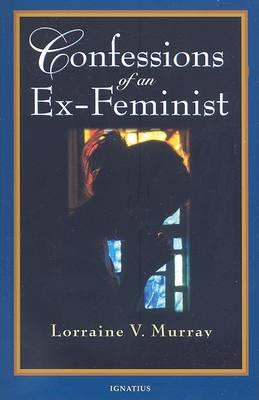 Confessions of an Ex-Feminist