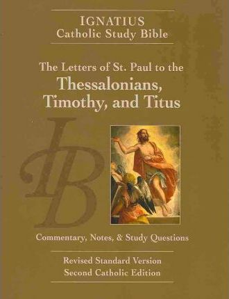 Ignatius Catholic Study Bible: The Letters of St. Paul to the Thessalonians, Timothy, and Titus