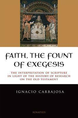 Faith, the Fount of Exegesis