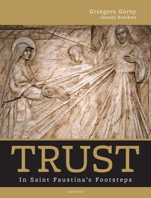 Trust - In Saint Faustina's Footsteps
