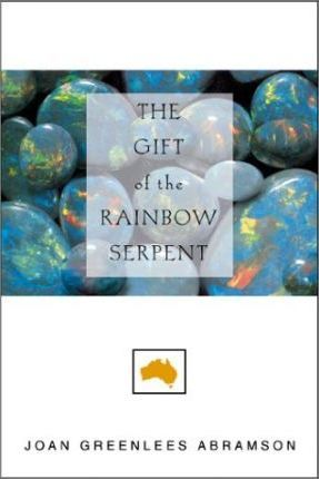 The Gift of the Rainbow Serpent