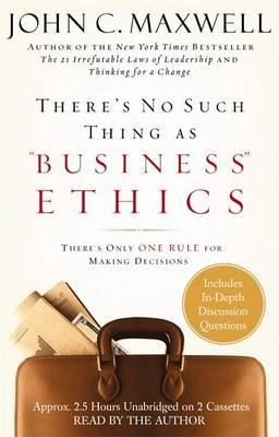 Theres No Such Thing Business Ethics Aud
