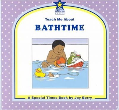 Teach Me about Bathtime