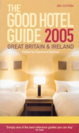 The Good Hotel Guide - 2005 (UK)