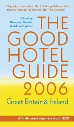 The Good Hotel Guide 2006