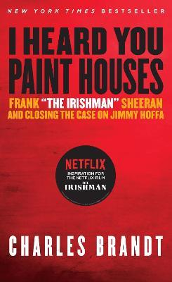 """I Heard You Paint Houses,"" Updated Edition"