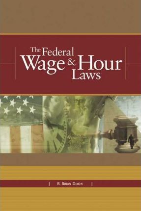 The Federal Wage & Hour Laws
