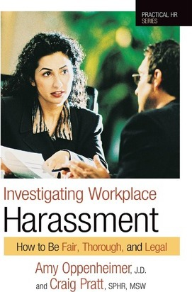 Investigating Workplace Harassment: How to Be Fair, Thorough, and Legal