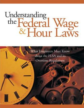 Understanding the Federal Wage & Hour Laws